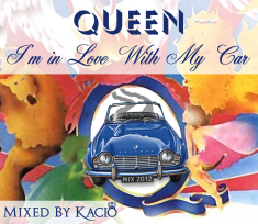 I'm In Love With My Car '2012 Mix' (by Kacio)