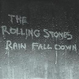 Rolling-Stones-Rain-Fall-Down