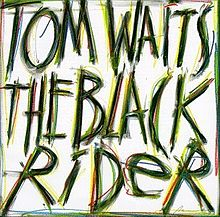 220px-TomWaits-TheBlackRider