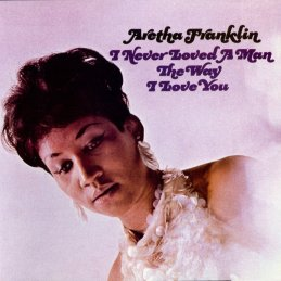 aretha-franklin_i-never-loved-a-man_vf