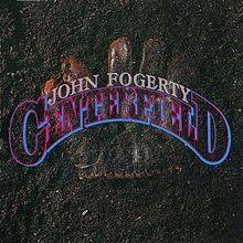 220px-John_Fogerty-Centerfield_(album_cover)