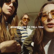 220px-Something_To_Tell_You_Haim